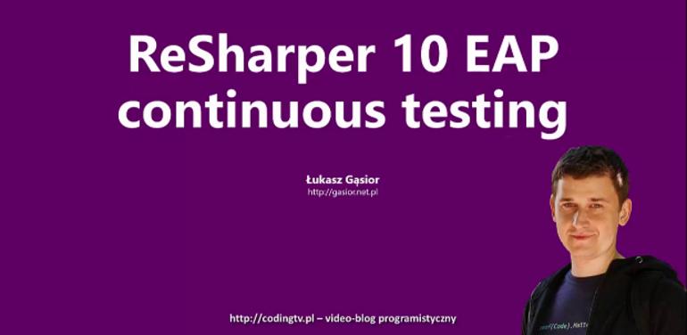 ReSharper 10 – Continuous Testing